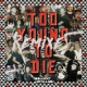TooManyLeftHands Too Young To Die (Remixes)