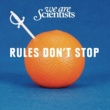 We Are Scientists Rules Don't Stop