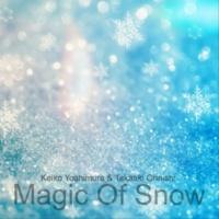 Keiko Yoshimura/Takaaki Ohnishi 雪の魔法