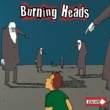 Burning Heads End Up Like You