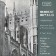 The Choir of King's College, Cambridge/Sir David Willcocks Howells: Services. 'Collegium Regale' - Canticles (1944) - Mattins - Te Deum