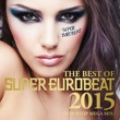 BORIS THE BEST OF SUPER EUROBEAT 2015 -NON STOP MEGA MIX-