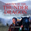 Greg Sneddon Arrows of the Thunder Dragon (Original Motion Picture Soundtrack)