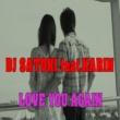 DJ SATOKI/KARIN LOVE YOU AGAIN (feat. KARIN)