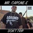 Mr. Capone-E Don't Trip