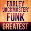 Farley 'Jackmaster' Funk Farley Knows House
