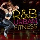 RnB DJs,R & B Fitness Crew&R & B Urban All Stars Rnb - Urban Fitness