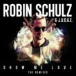 Robin Schulz & J.U.D.G.E. Show Me Love (HUGEL Remix)
