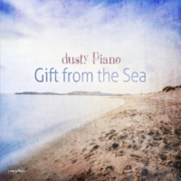 Dusty Piano Gift From The Sea