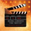 電気グルーヴ DENKI GROOVE THE MOVIE? -THE MUSIC SELECTION-
