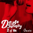 Do As Infinity Oasis [2 of Us]