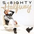 S-8ighty Halfway