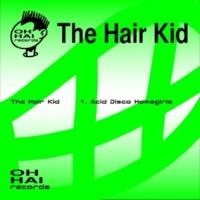 The Hair Kid Acid Disco Homegirls