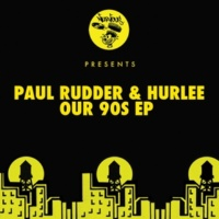 Paul Rudder, Hurlee Our 90s EP
