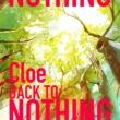 Cloe BACK TO NOTHING