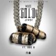 Yowda/Doe B White Gold (feat. Doe B)
