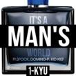 1-KYU IT'S A MAN'S WORLD (feat. SPOCK, DOMINO-P & KID KIEF)