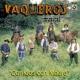 Vaquero's Musical El Chaca
