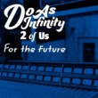 Do As Infinity For the future [2 of Us]