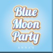 ANNA☆S Blue Moon Party