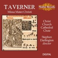 Christ Church Catherdral Choir Taverner: Missa Mater Christi