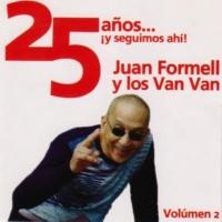 Juan Formell y Los Van Van 25 Años ¡Y Seguimos Ahi! Vol. 2