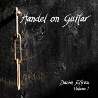 Daniel Estrem Handel on Guitar, Vol. 1