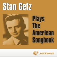 Stan Getz Plays The American Songbook