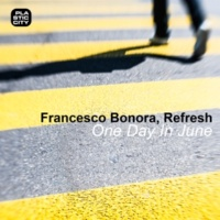 Francesco Bonora, Refresh (Italy) One Day In June