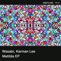 Wasabi&Karman Lee Matilda EP