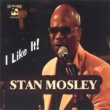 Stan Mosley I Like It