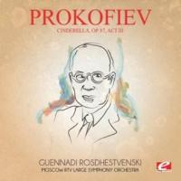 Moscow RTV Large Symphony Orchestra&Guennadi Rosdhestvenski Prokofiev: Cinderella, Op. 87, Act III (Digitally Remastered)