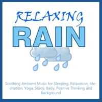 Chillout Rain Relaxing Rain - Soothing Ambient Music for Sleeping, Relaxation, Meditation, Yoga, Study, Baby, Positive Thinking and Background