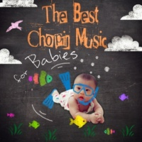 Leonardo Remes The Best Chopin Music for Babies - Classical Music for Kids, Lullabies for Baby, Relaxing Sounds for Sleep and Bedtime