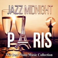 Instrumental Jazz Music Ambient Jazz Midnight Paris: The Best Piano Music Collection, Smooth Jazz Relaxation, Midnight in Paris Romantic Date Night, 50 Shades of Love, Paris Eiffel Tower