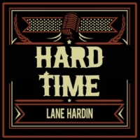 Lane Hardin Hard Time