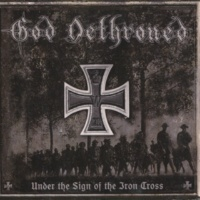 God Dethroned Under the Sign of the Iron Cross