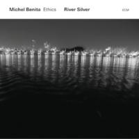 Michel Benita/Ethics River Silver