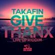 TAKAFIN GIVE THANX