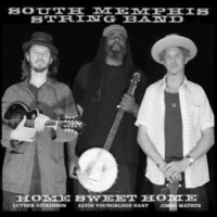 South Memphis String Band Home Sweet Home