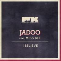Jadoo feat. Miss Bee I Believe