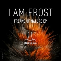I am Frost Freaks of Nature EP