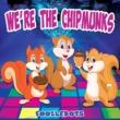 Foozlebots We're the Chipmunks