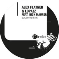 Alex Flatner & LOPAZZ feat. Nick Maurer Purpose Remixes