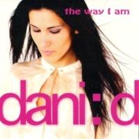 Dani:d The Way I Am