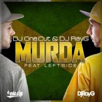 DJ One.Cut & DJ RayG feat. Leftside Murda