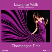 Lawrence Welk and his Orchestra Champagne Time