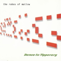 Dance To Tipperary The Rakes of Mallow