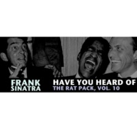 Frank Sinatra Have You Heard of the Rat Pack, Vol. 10