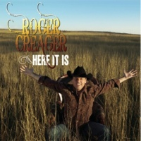 Roger Creager Here It Is
